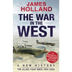 The War in the West A New History Volume 2 The Allies Fight Back 1941 43 (Paperback 2017)