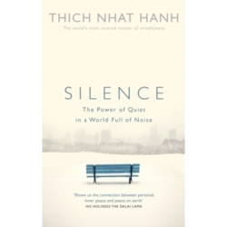 Silence The Power of Quiet in a World Full of Noise