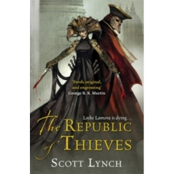 The Republic of Thieves The Gentleman Bastard Sequence Book Three