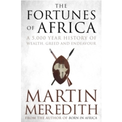 Fortunes of Africa A 5 000 Year History of Wealth Greed and Endeavour