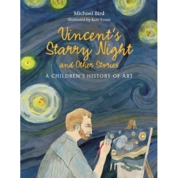 Vincent 039 s Starry Night and Other Stories A Children 039 s History of