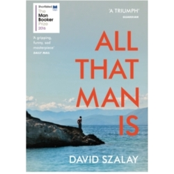 All That Man is Shortlisted for the Man Booker Prize 2016