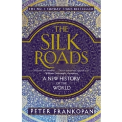 The Silk Roads A New History of the World (Paperback 2016)