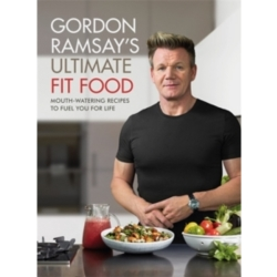 Gordon Ramsay Ultimate Fit Food (2018 Hardcover)