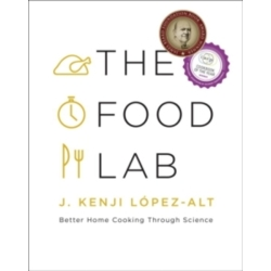 The Food Lab Better Home Cooking Through Science
