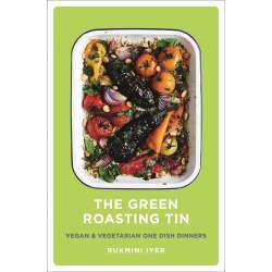 The Green Roasting Tin Vegan Vegetarian One Dish Dinners Book