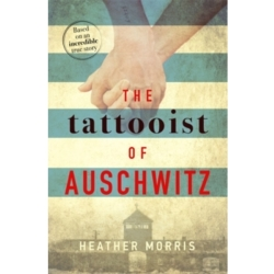 The Tattooist of Auschwitz the heart breaking and unforgettable Sunday Times bestseller