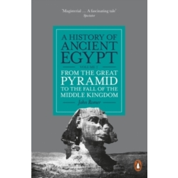 A History of Ancient Egypt Volume 2 From the Great Pyramid to the Fall of the Middle Kingdom