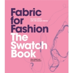 Fabric for Fashion The Swatch Book 2nd Ed. with 125 Samples by Clive Hallett (Hardback 2014)