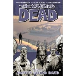 The Walking Dead Volume 3 Safety Behind Bars by Robert Kirkman (Paperback 2007)