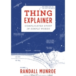 Thing Explainer Complicated Stuff in Simple Words Hardback