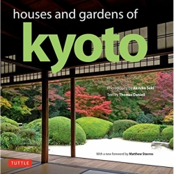 Houses and Gardens of Kyoto Revised with a new foreword by Matthew Stavros Hardback 2018